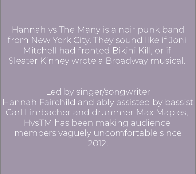 Hannah vs The Many: Punk Noir band from NYC.